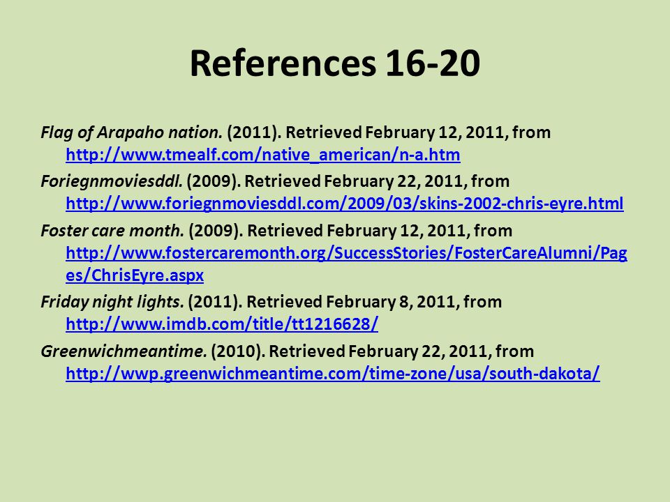 References 16-20 Flag of Arapaho nation. (2011). Retrieved February 12, 2011, from http://www.tmealf.com/native_american/n-a.htm.