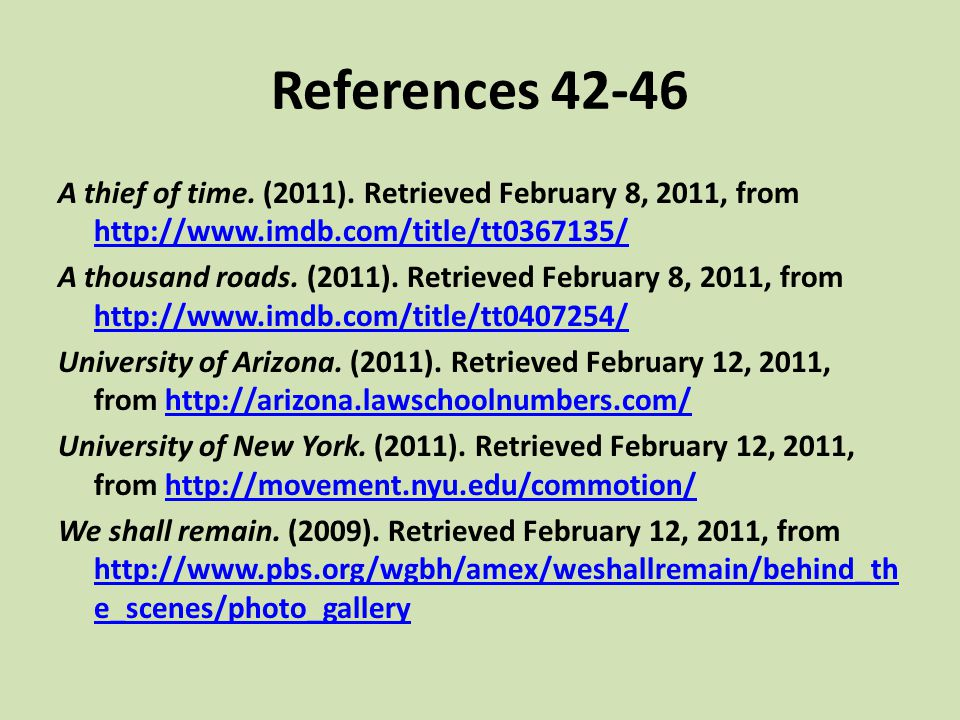 References 42-46 A thief of time. (2011). Retrieved February 8, 2011, from http://www.imdb.com/title/tt0367135/
