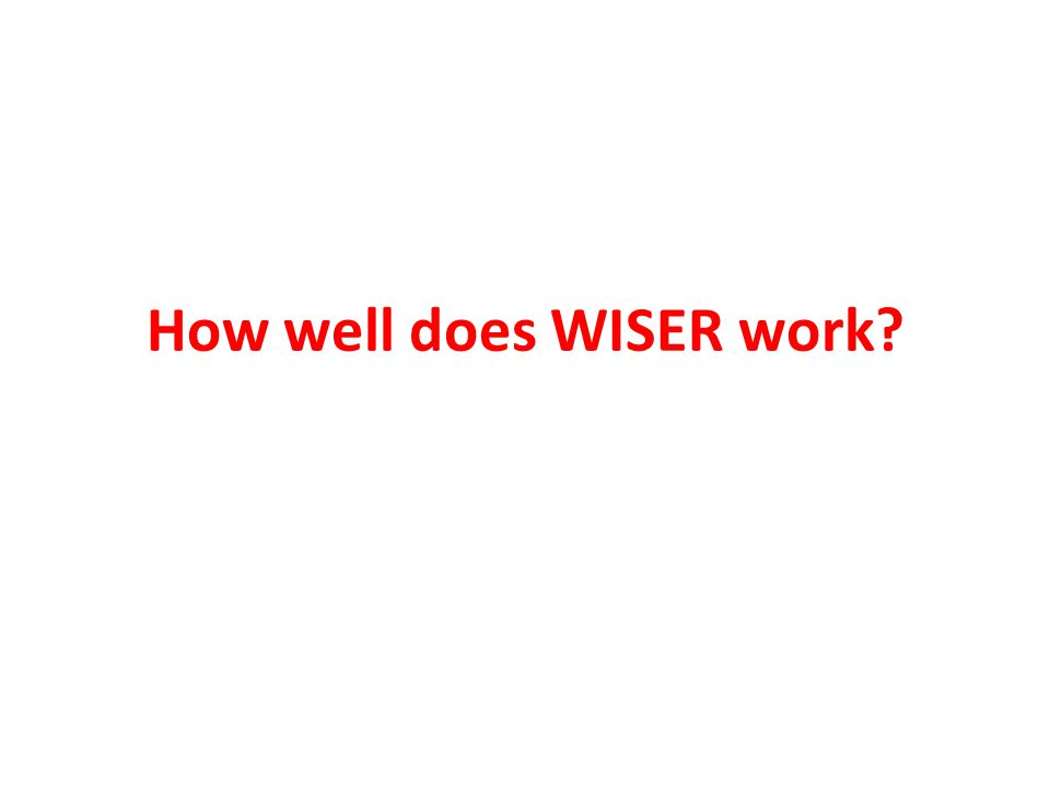 How well does WISER work
