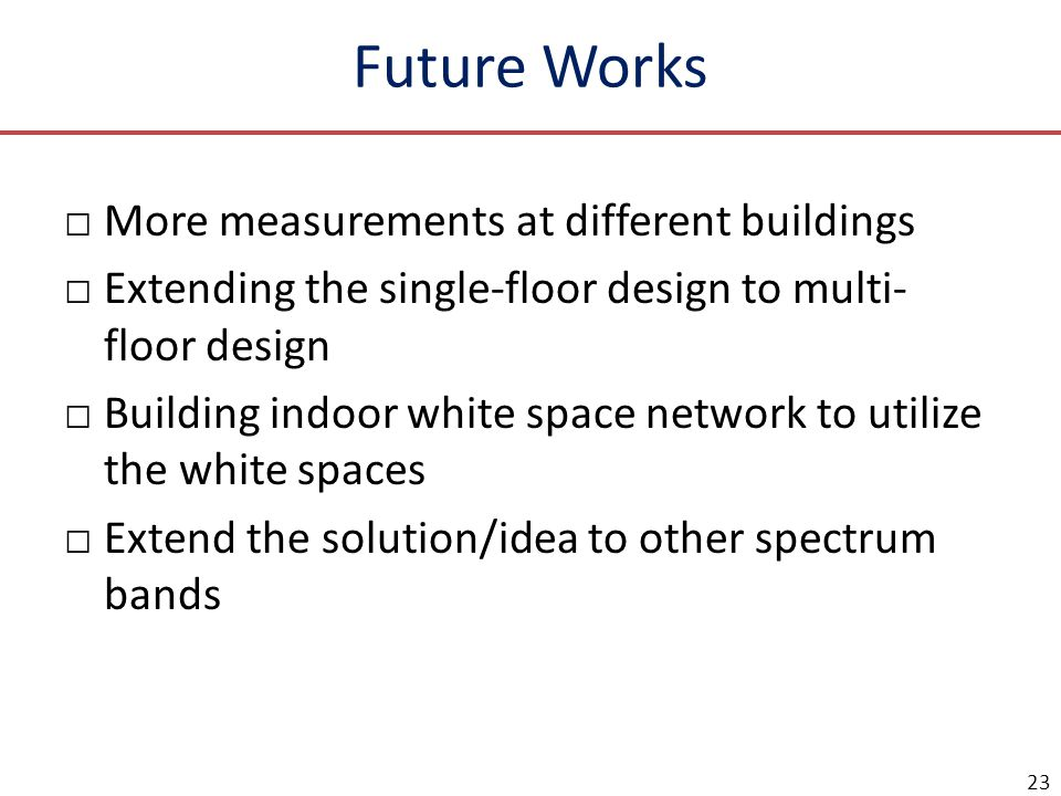 Future Works More measurements at different buildings