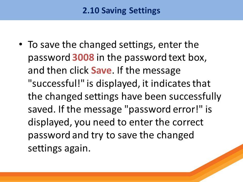 2.10 Saving Settings