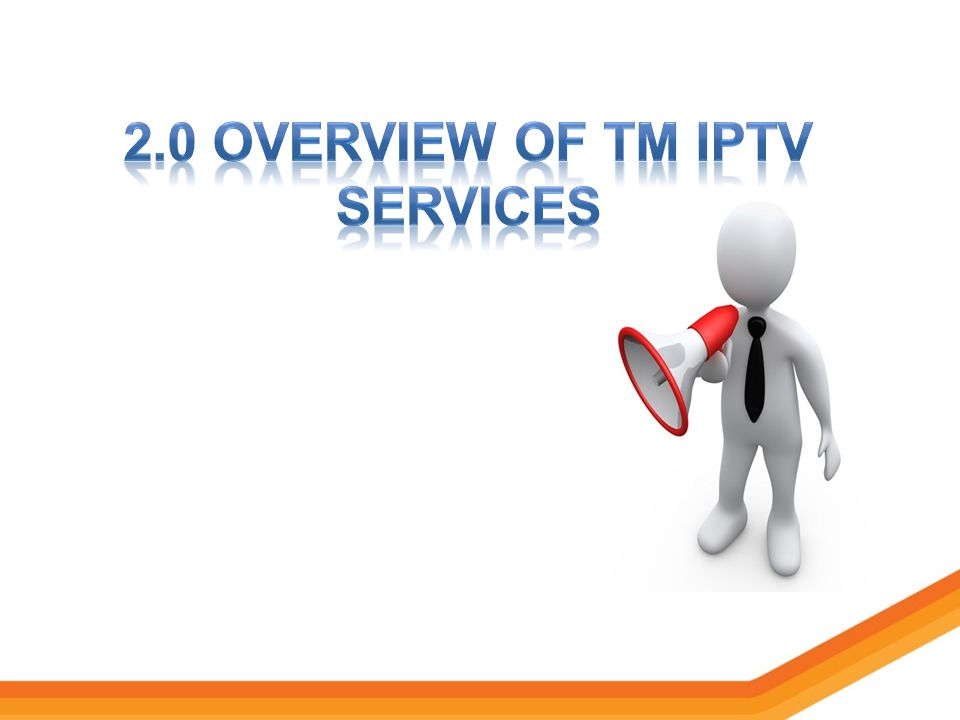 2.0 Overview of tm iptv services