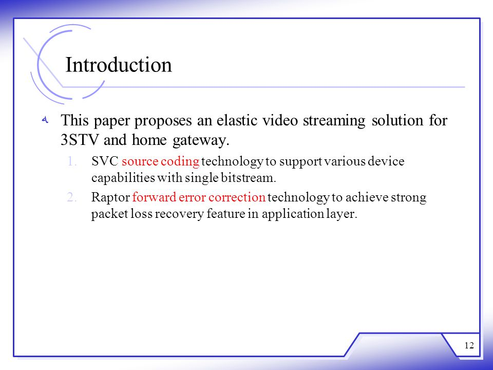 Introduction This paper proposes an elastic video streaming solution for 3STV and home gateway.