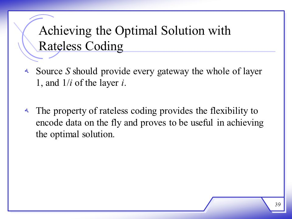 Achieving the Optimal Solution with Rateless Coding
