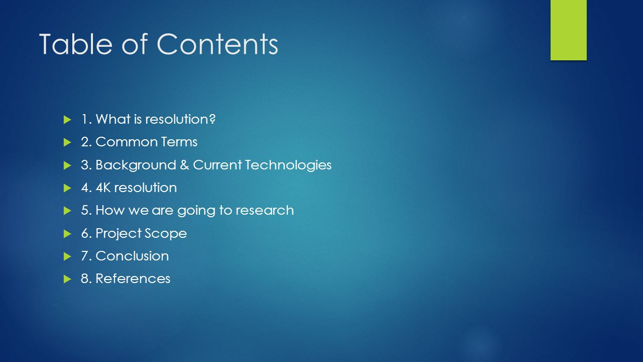 Table of Contents 1. What is resolution 2. Common Terms