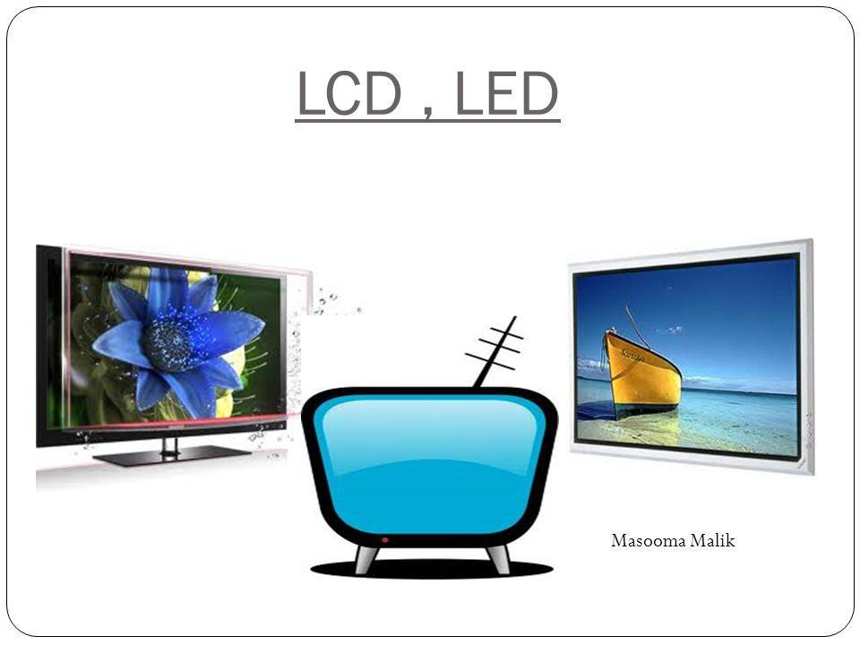 LCD , LED Masooma Malik