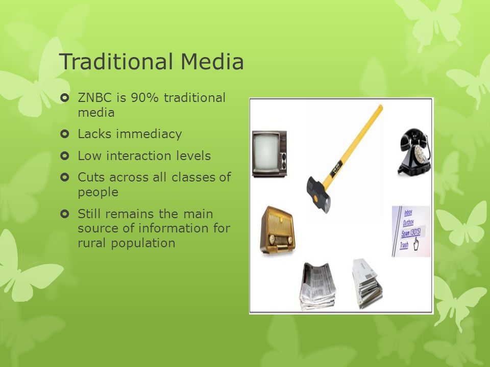 Traditional Media ZNBC is 90% traditional media Lacks immediacy
