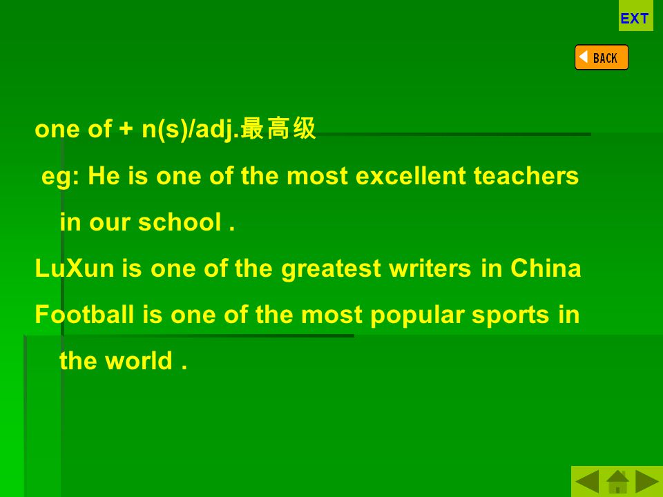 eg: He is one of the most excellent teachers in our school .