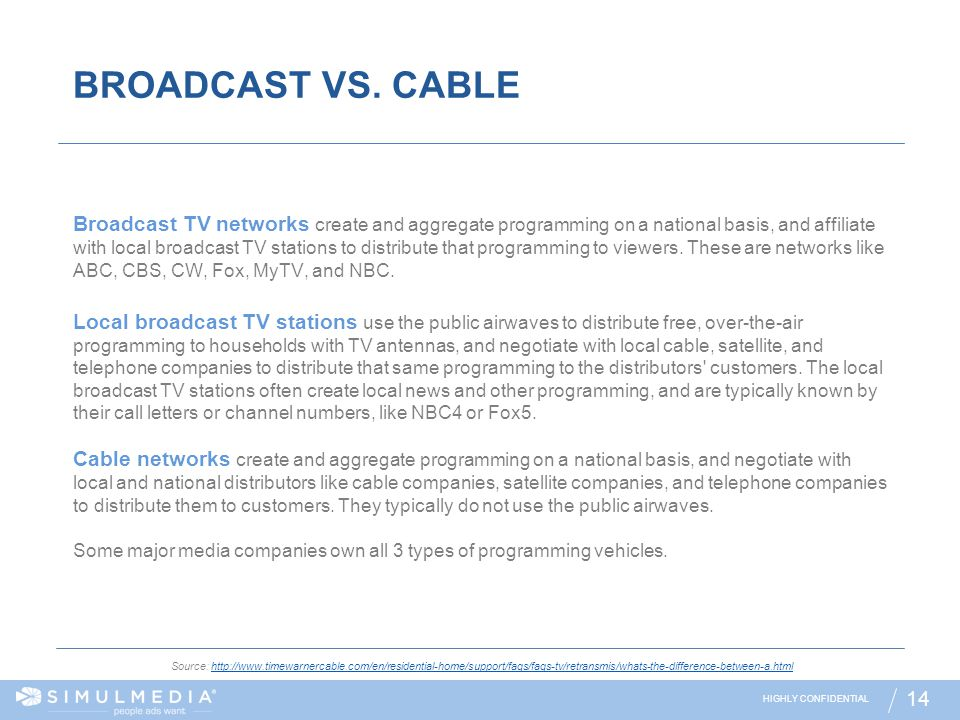 BROADCAST VS. CABLE