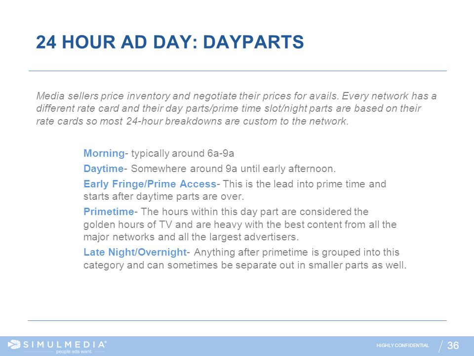 24 HOUR AD DAY: DAYPARTS Morning- typically around 6a-9a