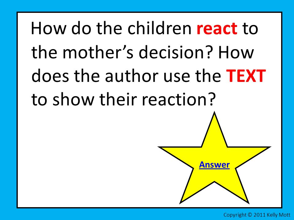 How do the children react to the mother's decision