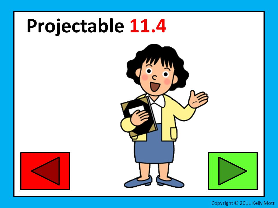Projectable 11.4 Copyright © 2011 Kelly Mott