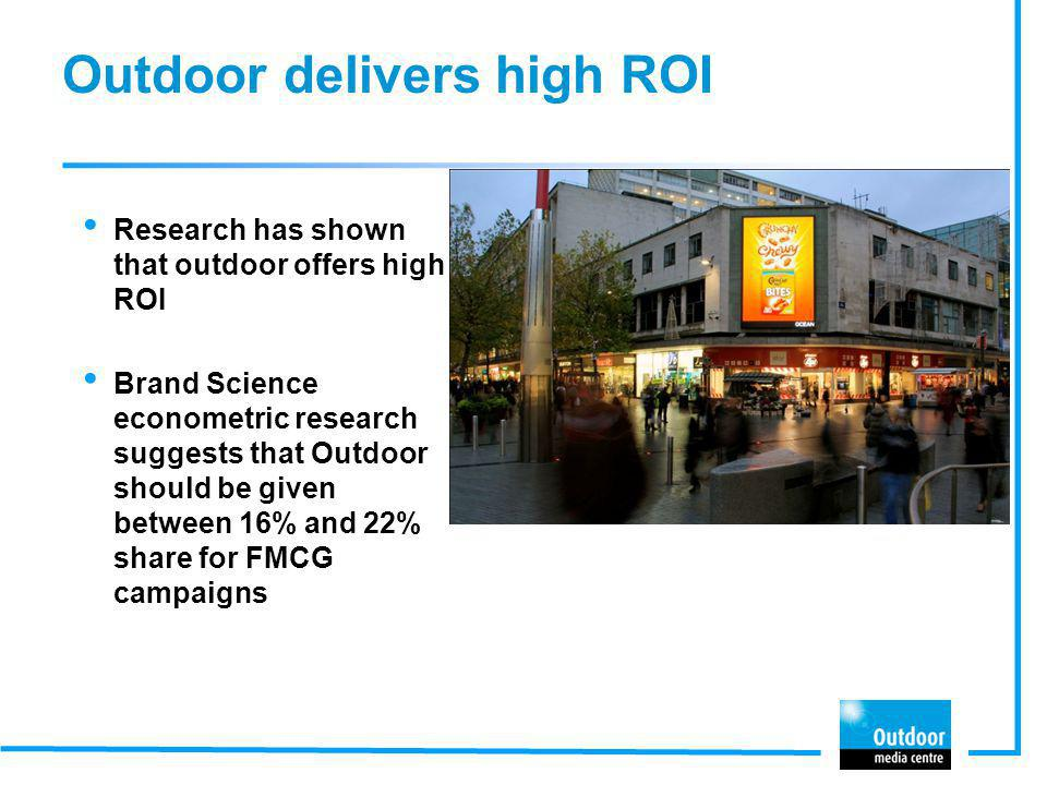 Outdoor delivers high ROI