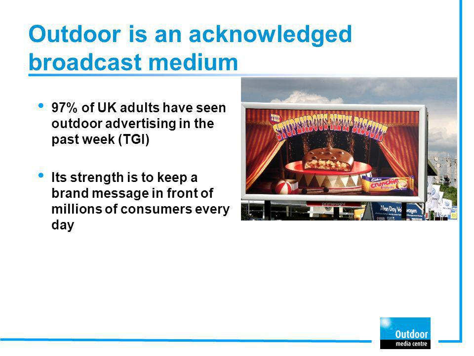 Outdoor is an acknowledged broadcast medium