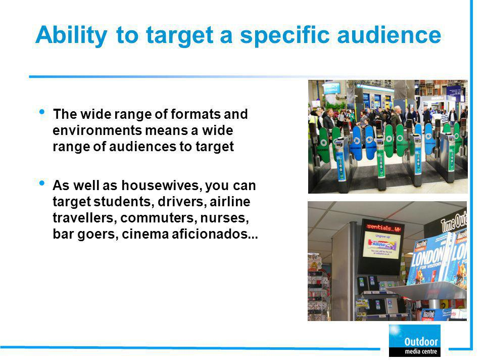 Ability to target a specific audience