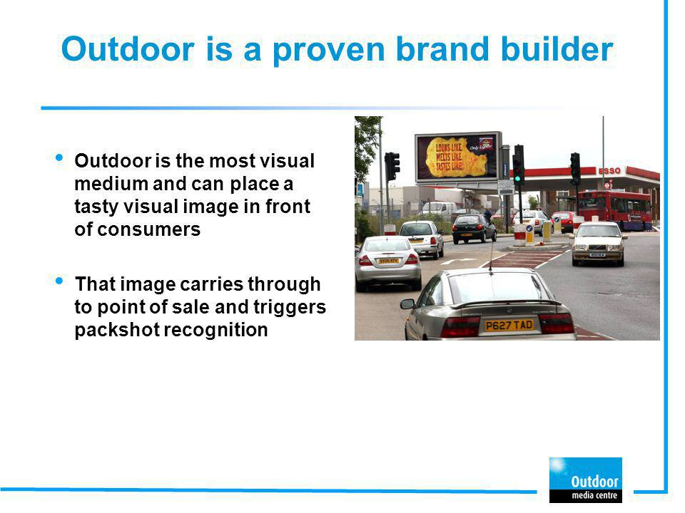 Outdoor is a proven brand builder