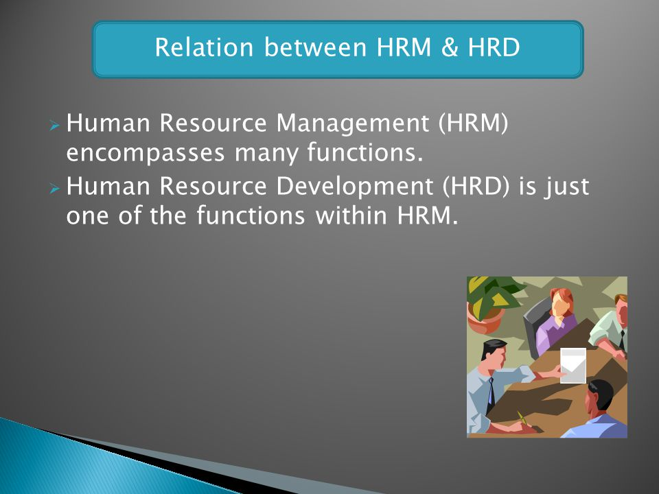Relation between HRM & HRD
