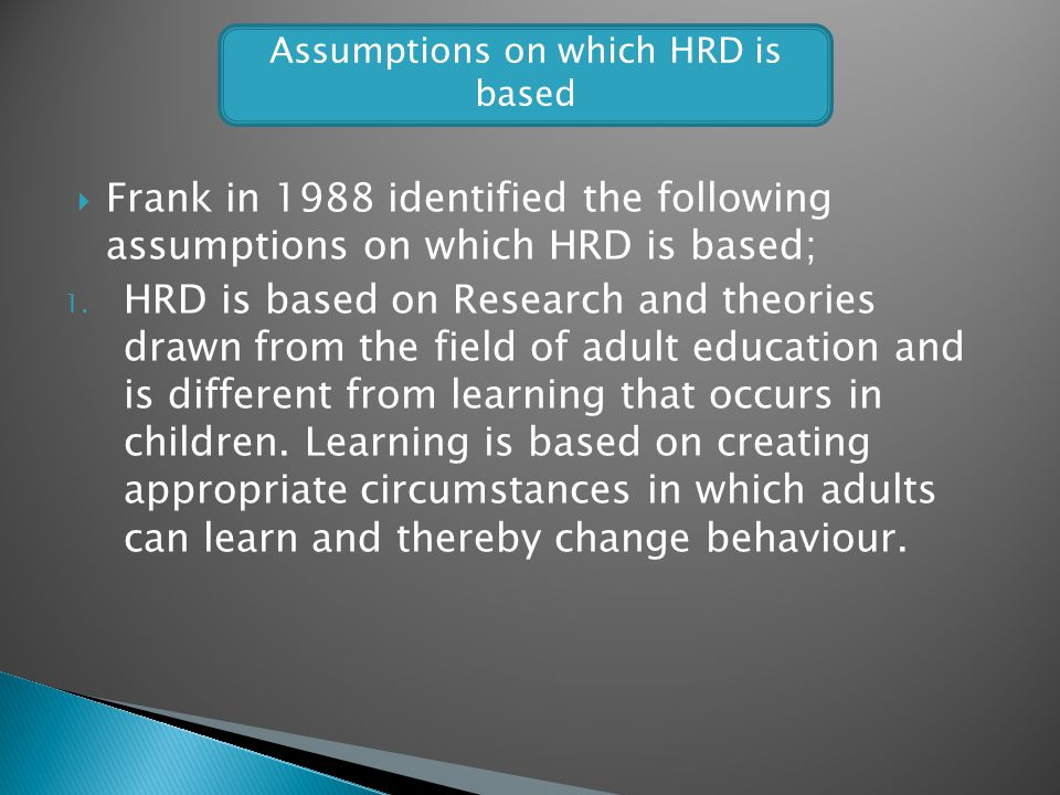Assumptions on which HRD is based