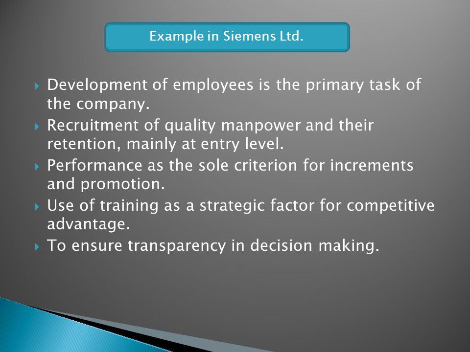 Development of employees is the primary task of the company.