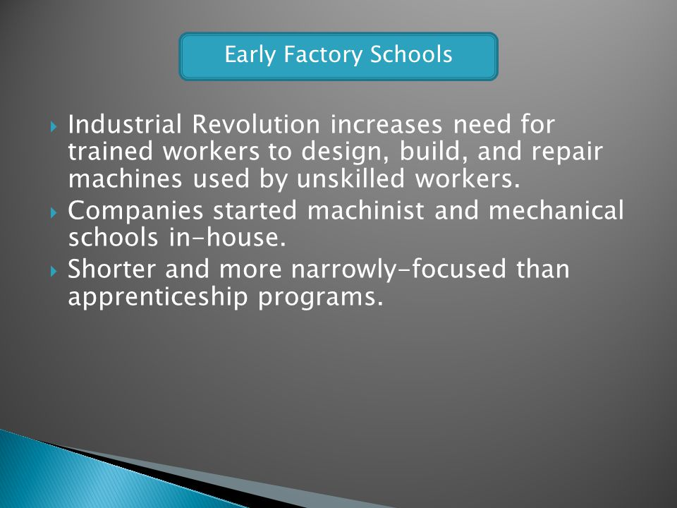 Companies started machinist and mechanical schools in-house.