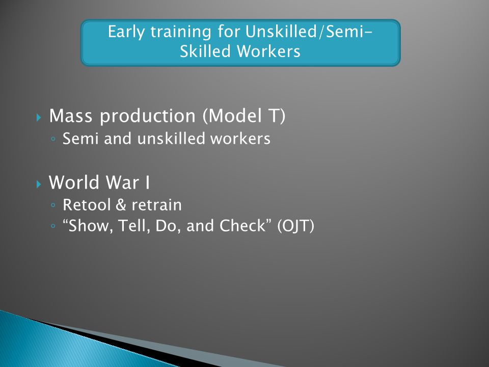 Early training for Unskilled/Semi-Skilled Workers