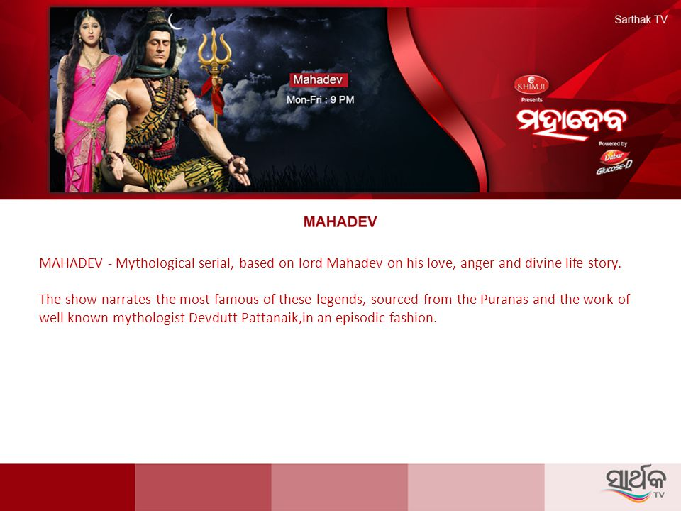 MAHADEV - Mythological serial, based on lord Mahadev on his love, anger and divine life story.