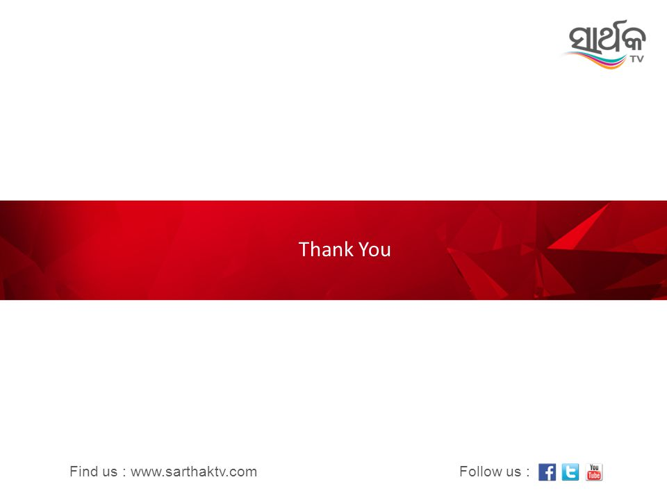 Thank You Find us : www.sarthaktv.com Follow us :