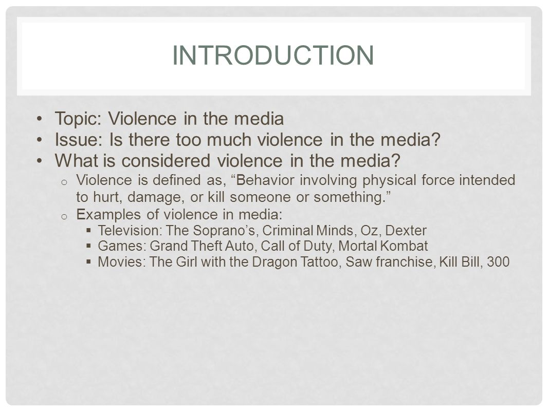 INTRODUCTION Topic: Violence in the media