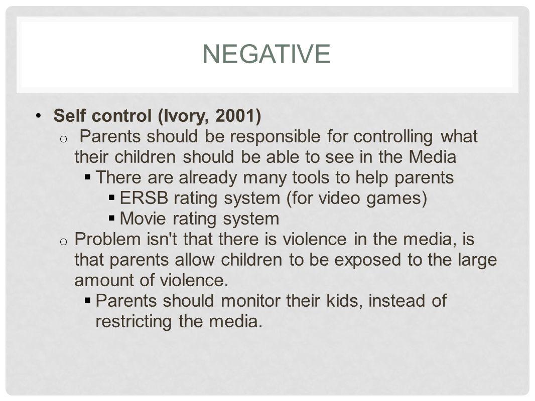 NEGATIVE Self control (Ivory, 2001)