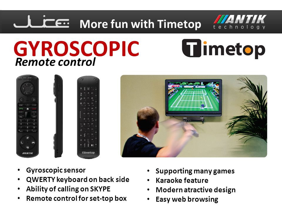 GYROSCOPIC More fun with Timetop Remote control Gyroscopic sensor