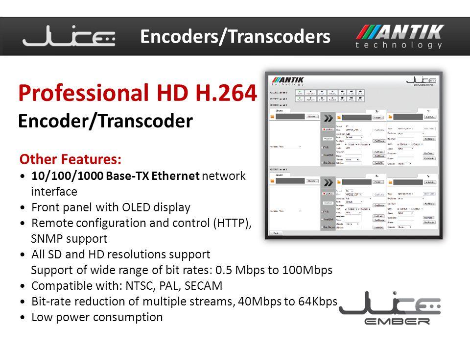 Professional HD H.264 Encoders/Transcoders Encoder/Transcoder