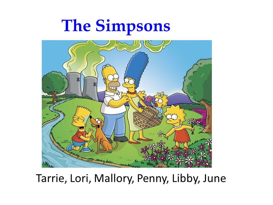 Tarrie, Lori, Mallory, Penny, Libby, June