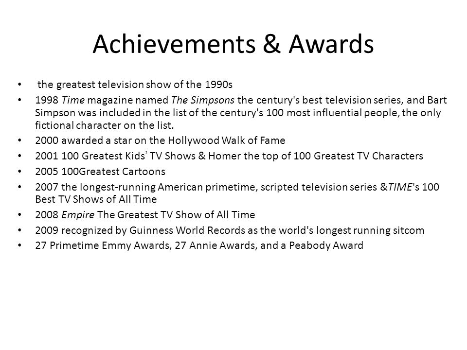 Achievements & Awards the greatest television show of the 1990s