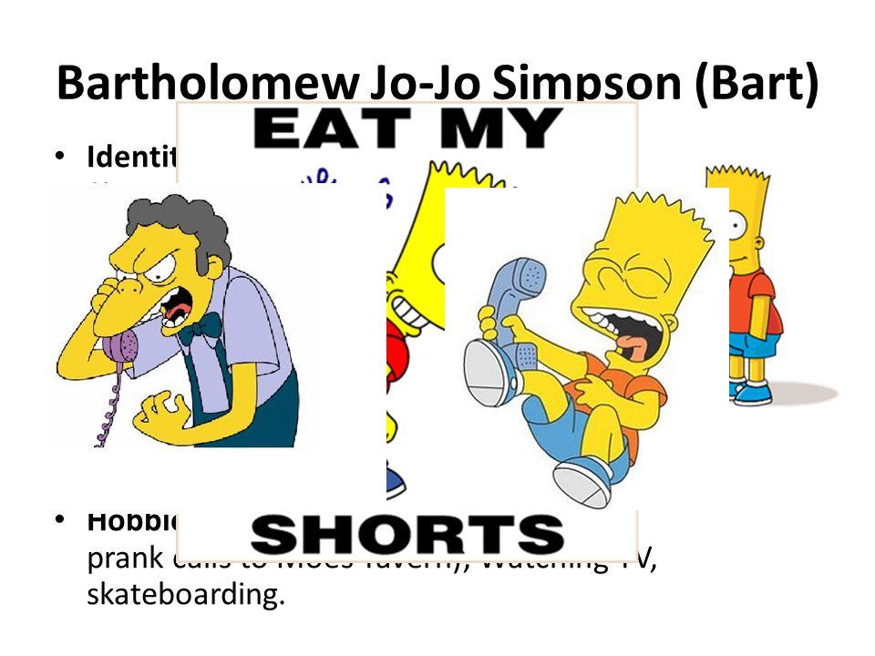 Bartholomew Jo-Jo Simpson (Bart)