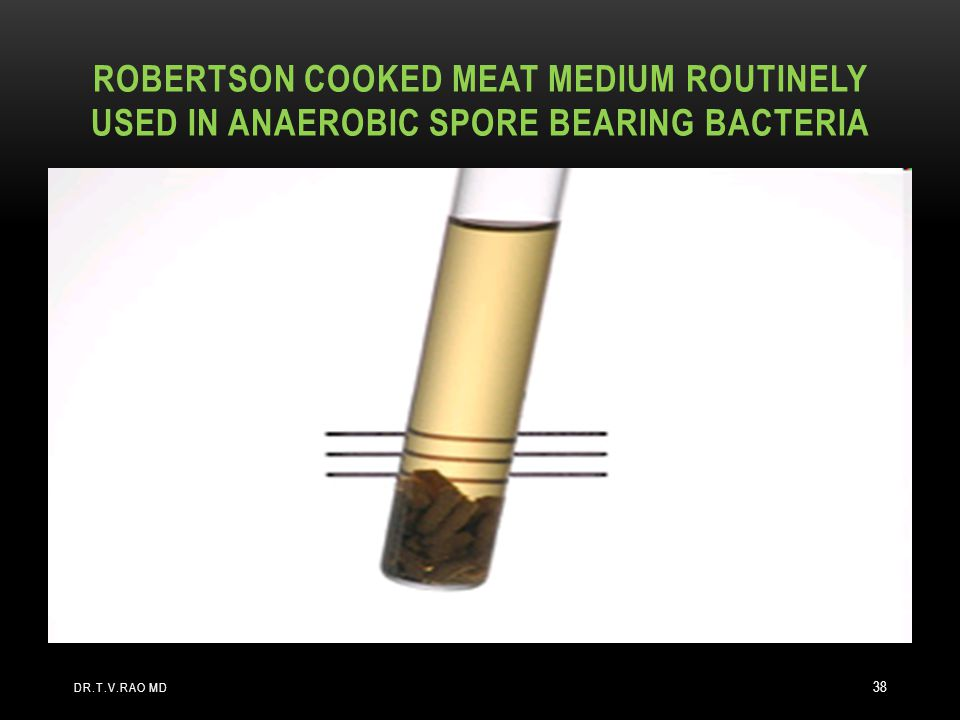 Robertson cooked meat medium routinely used in anaerobic spore bearing bacteria