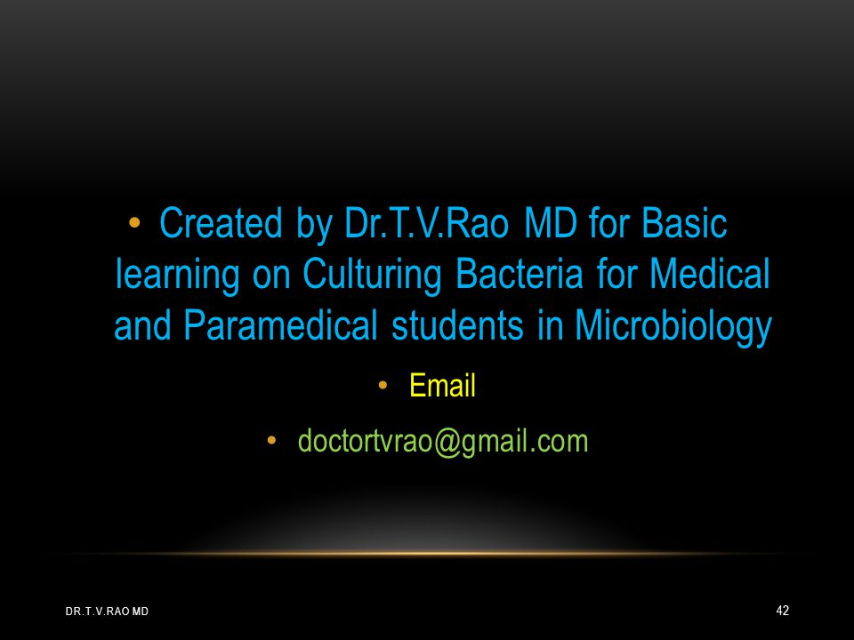 Created by Dr.T.V.Rao MD for Basic learning on Culturing Bacteria for Medical and Paramedical students in Microbiology