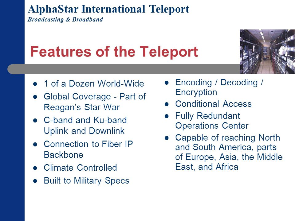 Features of the Teleport