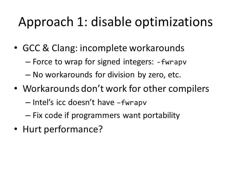 Approach 1: disable optimizations