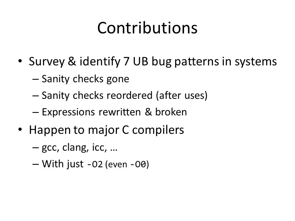 Contributions Survey & identify 7 UB bug patterns in systems