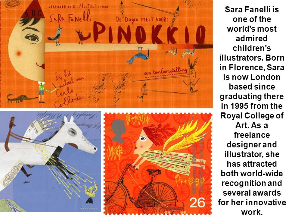 Sara Fanelli is one of the world s most admired children s illustrators.