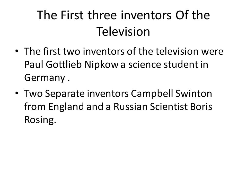 The First three inventors Of the Television