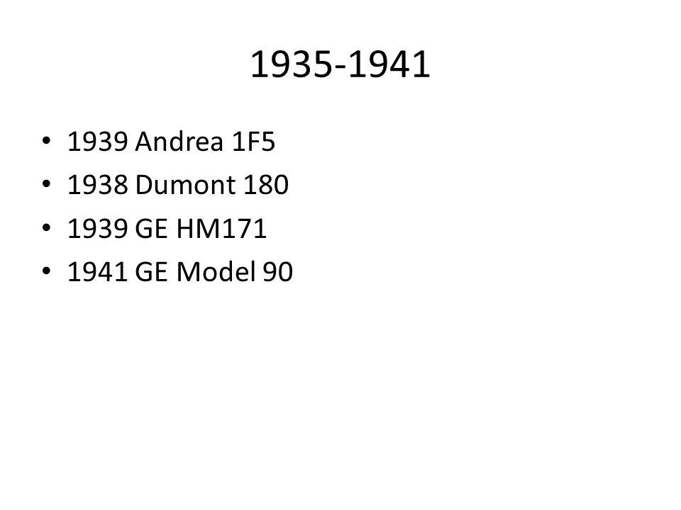1935-1941 1939 Andrea 1F5 1938 Dumont 180 1939 GE HM171 1941 GE Model 90