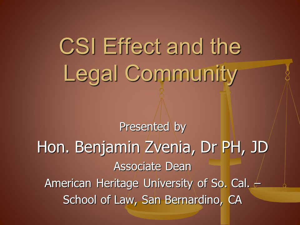 CSI Effect and the Legal Community
