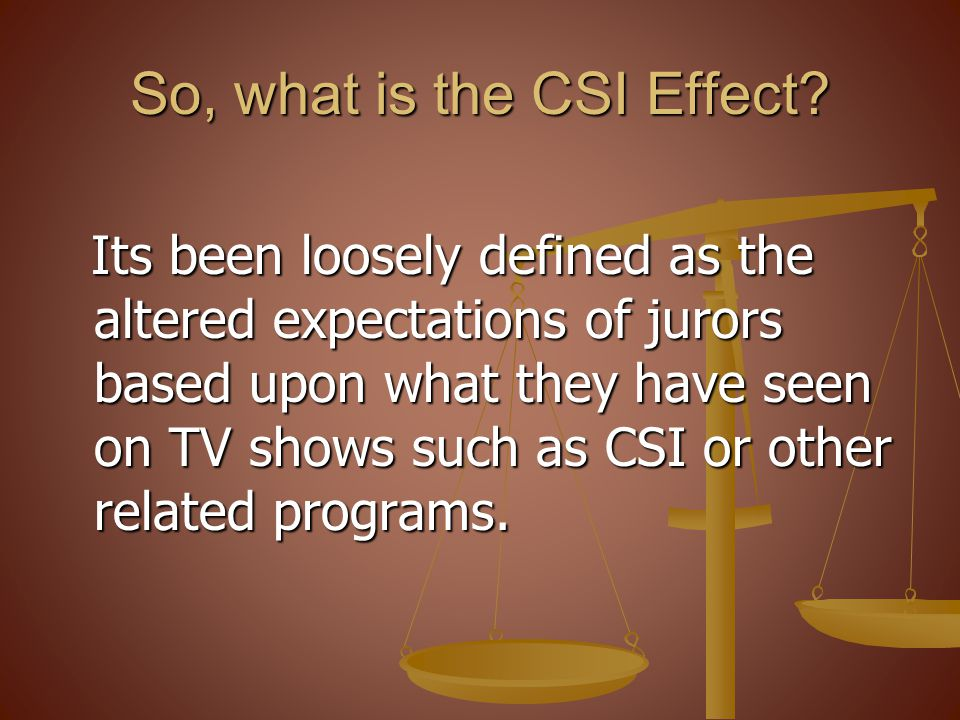 So, what is the CSI Effect