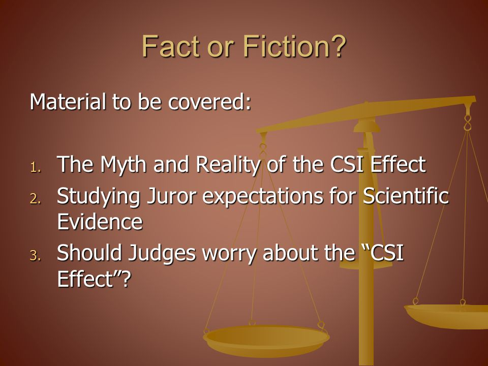 Fact or Fiction Material to be covered: