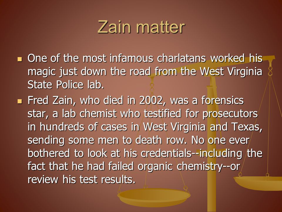 Zain matter One of the most infamous charlatans worked his magic just down the road from the West Virginia State Police lab.