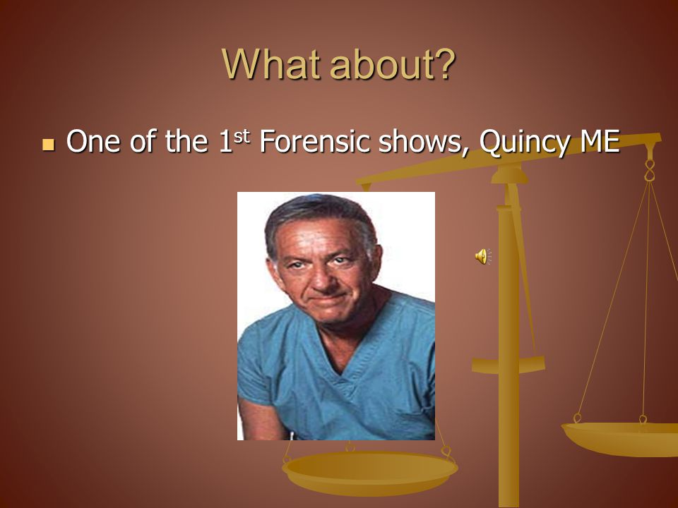 What about One of the 1st Forensic shows, Quincy ME