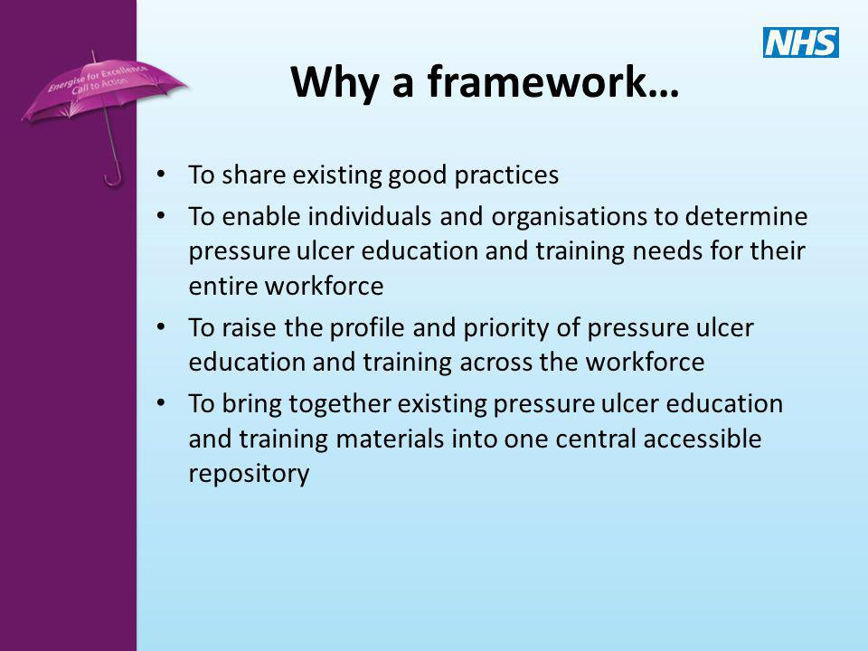 Why a framework… To share existing good practices