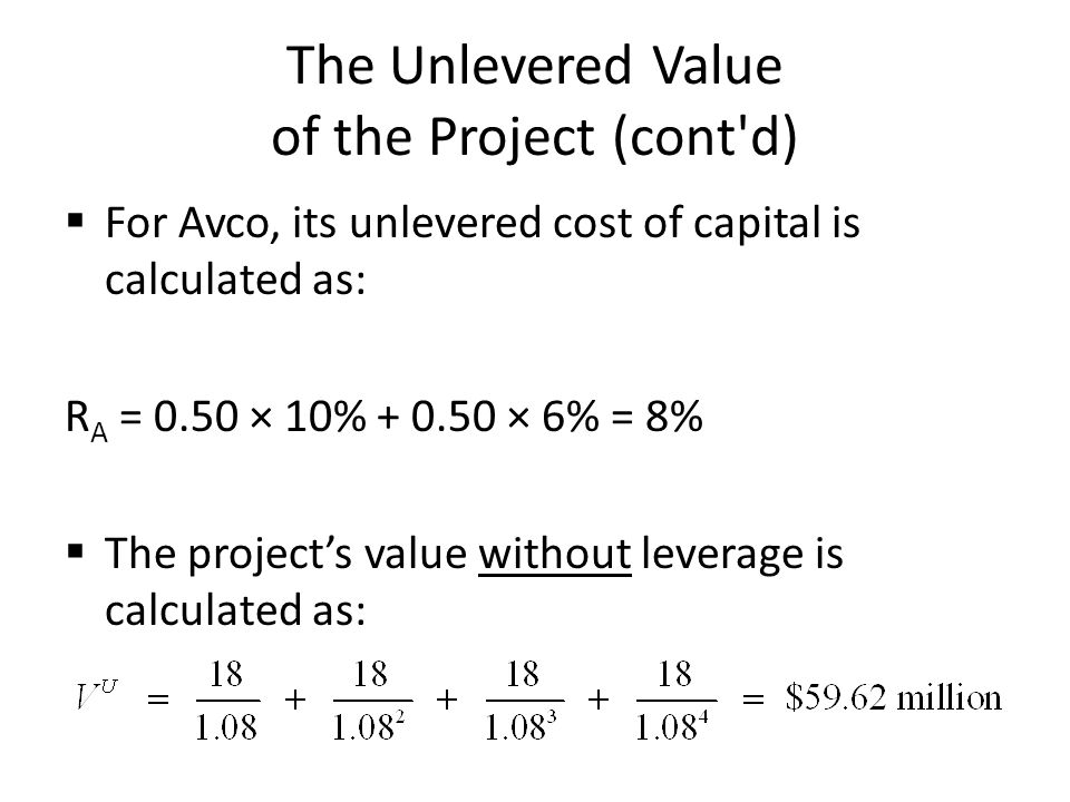 The Unlevered Value of the Project (cont d)