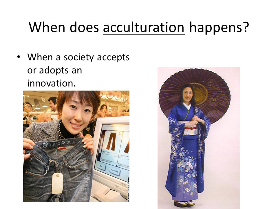 When does acculturation happens